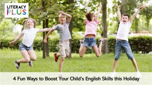 4 Fun Ways to Boost Your Child's English Skills this Holiday