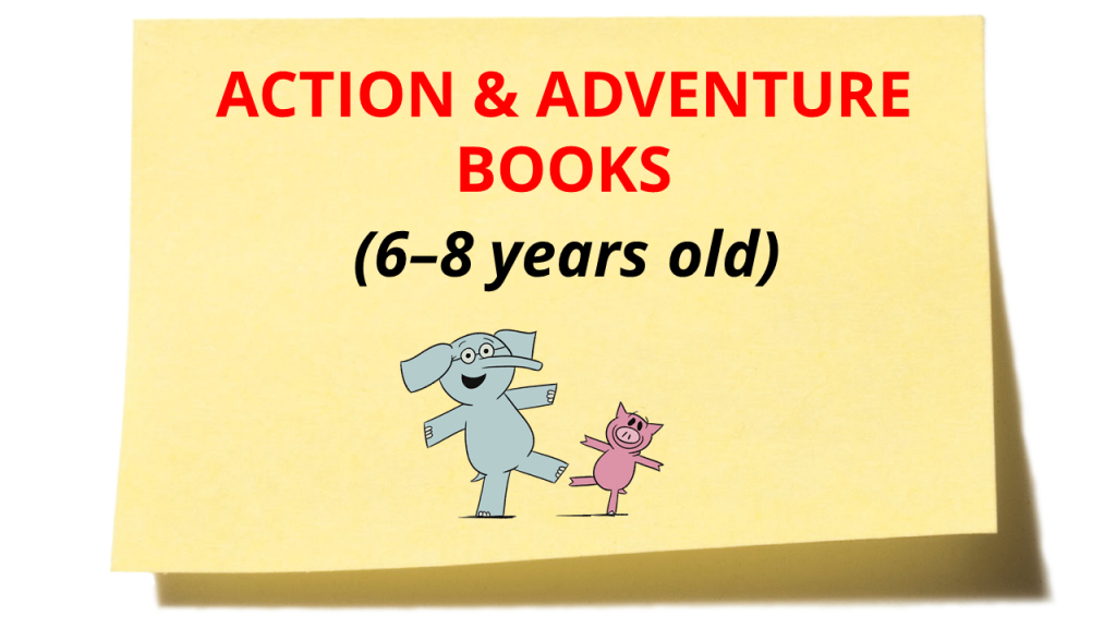 Action & Adventure Books 6-8 years old